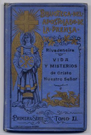 Vida y Misterios de Cristo Nuestro Señor.: RIBADENEYRA, Pedro de.