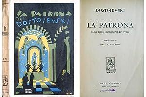 La Patrona, más dos historias breves. [El ladrón honrado y La mujer ajena y un marido...