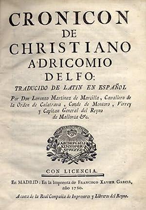 Cronicon de Christiano Adricomio Delfo. Traducido de latín en español por Don Lorenzo...