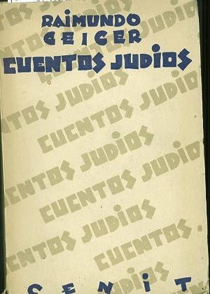 CUENTOS JUDIOS. Traduccion del frances J.G.Gorkin. Buen estado: Geiger,Raimundo-
