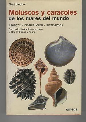 MOLUSCOS Y CARACOLES DE LOS MARES DEL MUNDO. ASPECTO / DISTRIBUCION / SISTEMATICA Colecci...