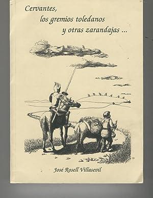 CERVANTES, LOS GREMIOS TOLEDANOS Y OTRAS ZARANDAJAS Prólogo Félix del Valle y D&...