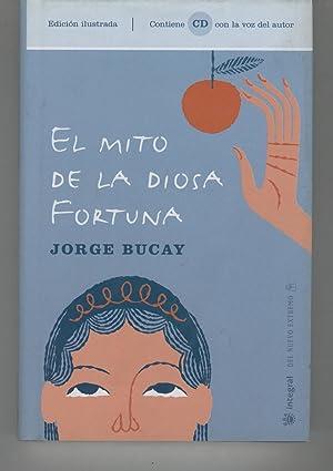 EL MITO DE LA DIOSA FORTUNA Edición: Bucay, Jorge- Colección