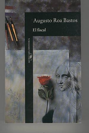 EL FISCAL Colección Alfaguara Hispánica. Marca lomo: Roa Bastos, Augusto-