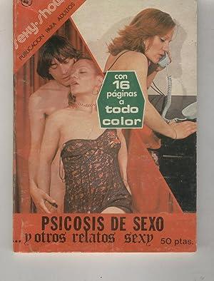 PSICOSIS DE SEXO . Y OTROS RELATOS SEXY Ilustraciones b/n. Para mayores de 18 años. ...