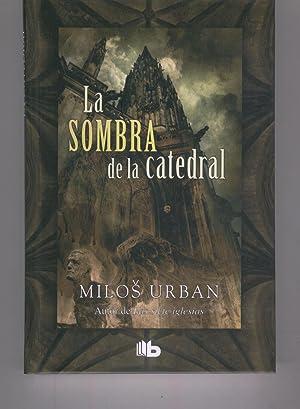 LA SOMBRA DE LA CATEDRAL Autor de: Urban, Milos-