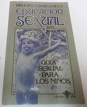 GUIA SEXUAL PARA LOS NIÑOS Biblioteca Básica: López-Ibor Aliño, José