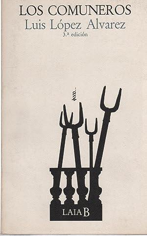 LOS COMUNEROS. poema de los hechos historicos: Lopez Alvarez,Luis. (Barosa-Leon-1930)