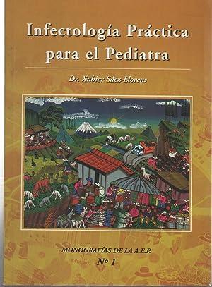 INFECTOLOGIA PRACTICA PARA EL PEDIATRA Monografías de: Sáez Llorens, Xabier-