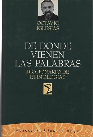 DE DONDE VIENEN LAS PALABRAS Diccionario de: Iglesias, Octavio-