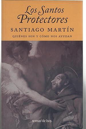 LOS SANTOS PROTECTORES Quiénes son y cómo: Martín, Santiago-