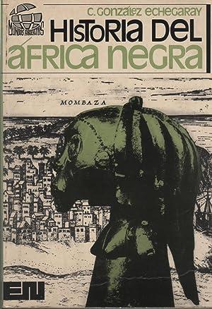 HISTORIA DEL AFRICA NEGRA Ilustrado en b/n.: González Echegaray, Carlos-