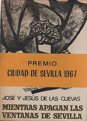 MIENTRAS APAGAN LAS VENTANAS DE SEVILLA Premio: De Las Cuevas,
