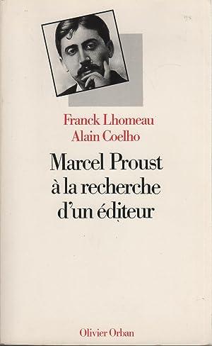 MARCEL PROUST A LA RECHERCHE D'UN EDITEUR: Lhomeau, Franck-Coelho, Alain-
