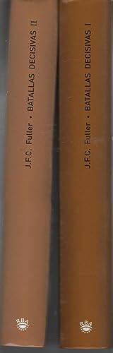 BATALLAS DECISIVAS Tomo I y II: Fuller, J. F. C., -