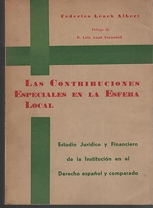 LAS CONTRIBUCIONES ESPECIALES EN LA ESFERA LOCAL Prólogo de Luis Amat Escandell.: Leach, ...