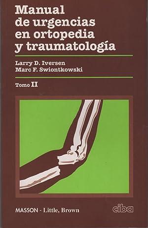 Manual de urgencias en ortopedia y traumatología Tomo II Ampliamente ilustrados con dibujos:...