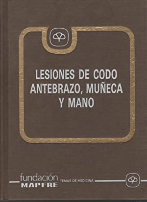 Lesiones de codo, antebrazo, muñeca y mano: GUILLÉN-GARCÍA, P. (Dirección)