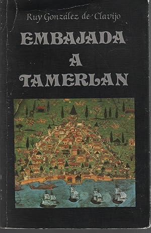 EMBAJADA A TAMERLAN Historia e itinerario y: González de Clavijo,