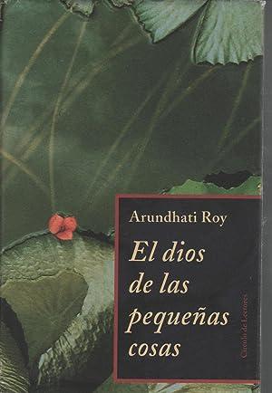 EL DIOS DE LAS PEQUEÑAS COSAS Historia: Roy, Arundhati-