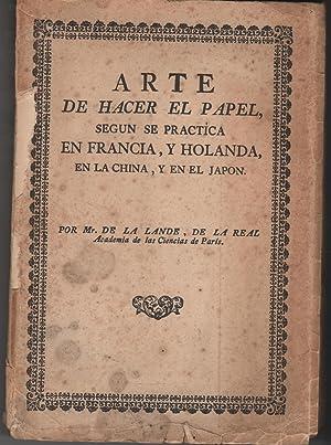 ARTE DE HACER EL PAPEL, SEGÚN SE: De La Lande,