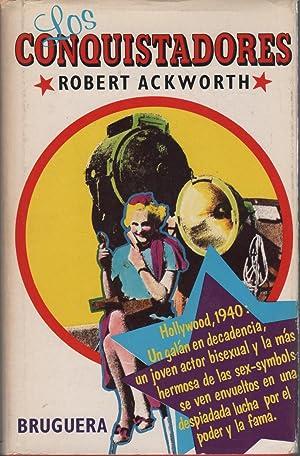 LOS CONQUISTADORES. Hollywood,1940: Un galan en decadencia,un: Ackworth, Robert-
