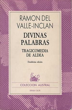 DIVINAS PALABRAS. Tragicomedia de aldea. Colección Austral: Valle-Inclan,Ramon del-