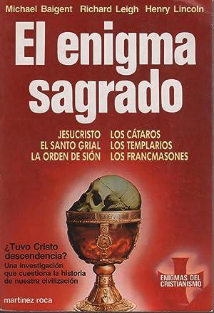 EL ENIGMA SAGRADO Revela hechos desconocidos acerca del Evangelio, Jesus.: Baigent, Michael- ...