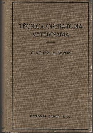 TECNICA OPERATORIA VETERINARIA- Traduccida Miguel Martin Ortiz y Angel Morales Herrera-: Roder, ...