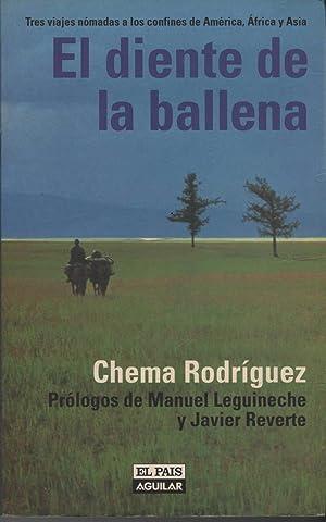 EL DIENTE DE LA BALLENA. TRES VIAJES: RODRÍGUEZ, CHEMA-