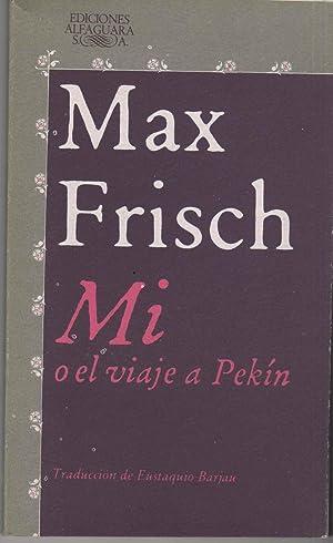 MI O EL VIAJE A PEKIN Literatura: MAX FRISCH-