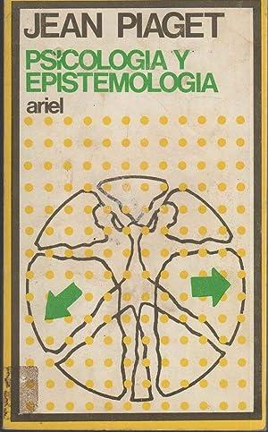 PSICOLOGIA Y EPISTEMOLOGIA Epistemologia genetica conocimiento como: Piaget, Jean-