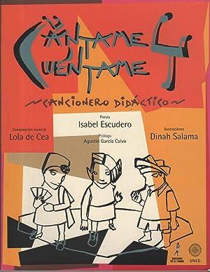 CANTAME Y CUENTAME Cancionero didactico. Poesia: Isabel Escudero. Ilustracion: Dinah Salama. Musica...