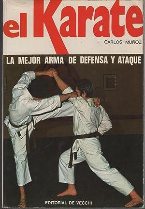 EL KARATE. La mejor arma de defensa y ataque. Ilustrado con 100 fotos en b/n.: Muñoz,Carlos-