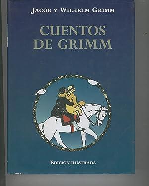 CUENTOS DE GRIMM Edicion Ilustrada: Gimm, Jacob y Wilhelm-