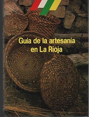 GUIA DE LA ARTESANIA EN LA RIOJA- Ceramica, cesteria, botas, toneleria, bargueños, ...
