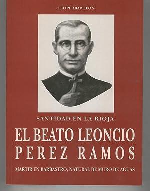 EL BEATO LEONCIO PEREZ RAMOS-Martir en Barbastro- natural de Muro de Aguas.: Abad Leon,Felipe