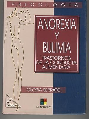 ANOREXIA Y BULIMIA.Transtornos de la conducta alimentaria.: Serrato,Gloria-