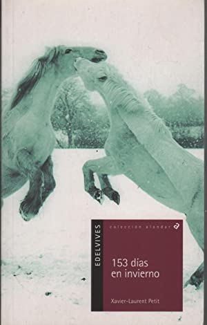 153 DIAS EN INVIERNO Coleccion alandar Nº 50. Novela ambientada en Mongolia.: Petit, ...