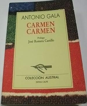 CARMEN, CARMEN. Prologo Jose Romera Castillo.: Gala, Antonio-