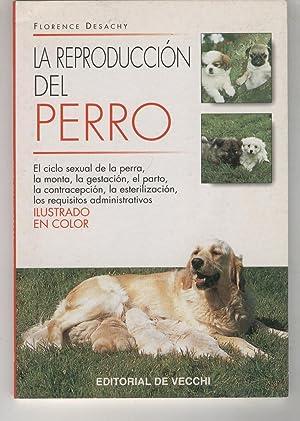 LA REPRODUCCION DEL PERRO. El ciclo sexual de la perra,la monta,la gestacion,el parto. Ilustrado ...