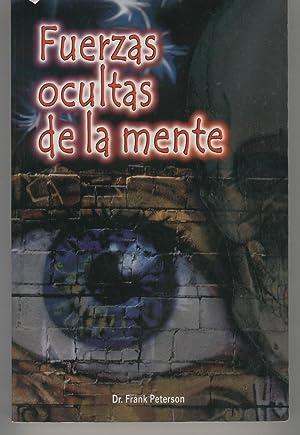 FUERZAS OCULTAS DE LA MENTE.Estudio,examen y analisis: Peterson,Frank-