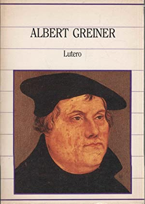 LUTERO Biblioteca de la historia: Greiner,Albert-
