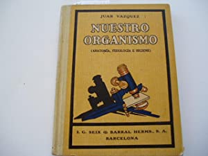 NUESTRO ORGANISMO.Anatomia,fisiologia e higiene Publicaciones escolares y: Vazquez,Juan