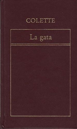 LA GATA.Coleccion Historia Universal de la Literatura.: Colette-