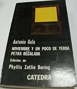 NOVIEMBRE Y UN POCO DE YERBA- PETRA: Gala, Antonio-