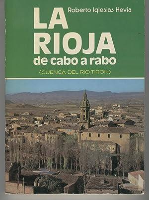 LA RIOJA DE CABO A RABO-CUENCA DEL RIO TIRON- Leiva, tirgo, Cihuri, Anguciana.: Iglesias Hevia,...