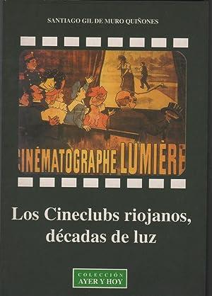 LOS CINECLUBS RIOJANOS, DECADAS DE LUZ de: Gil de Muro