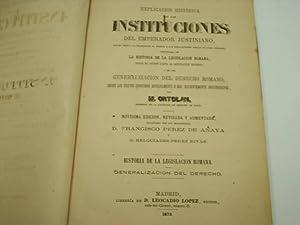 EXPLICACION HISTORICA DE LAS INSTITUCIONES DEL EMPERADOR JUSTINIANO-HISTORIA LEGISLACION ROMANA-: ...