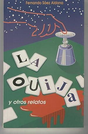 LA OUIJA Y OTROS RELATOS.: Saez Aldana,Fernando (Haro-1953)